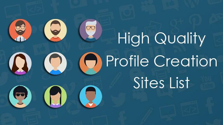 BEST HIGH QUALITY PROFILE CREATION SITES LIST